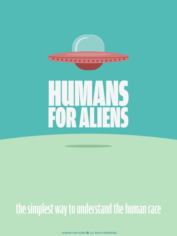 HUMANS FOR ALIENS by Martin Bekerman, via Behance
