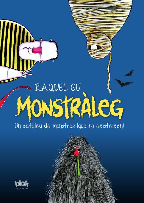 'Monstràleg', the catalan edition's cover of Monstruopedia. More info on http://www.edicionesb.com/catalogo/autor/raquel-gu/1247/libro/monstruopedia_3950.html