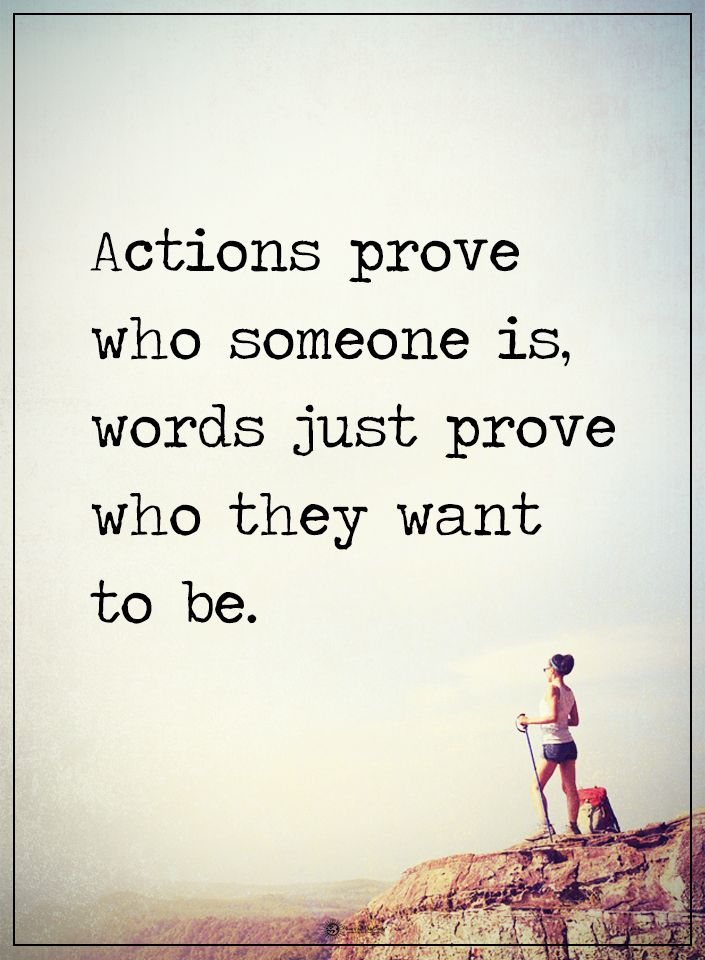 Actions prove who someone is words just prove who they want to be. #powerofpositivity #positivewords #positivethinking #inspirationalquote #motivationalquotes #quotes #life #love #hope #faith #respect #actions #prove #words
