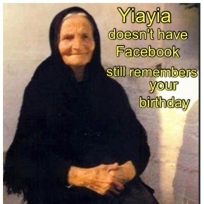 My yiayia remembers everyone's in the family!!!