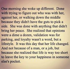 She was done with anything that didn't bring her happiness.
