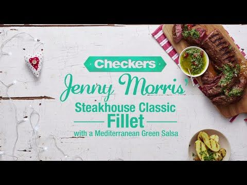 Jenny Morris Classic Steakhouse Fillet Recipe - with a Mediterranean Green Salsa. | Checkers - Better and Better @jennymorrischef #braai #meat #food #recipes
