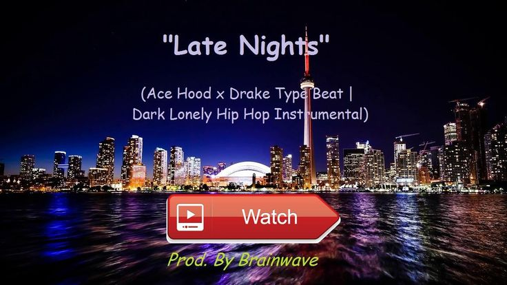 Ace Hood x Drake Type Beat Dark Lonely Hip Hop Instrumental Late Nights Prod By Brainwave  Free Download Non Profit Use Tagged BuyLease Instant Delivery Untagged Subscribe