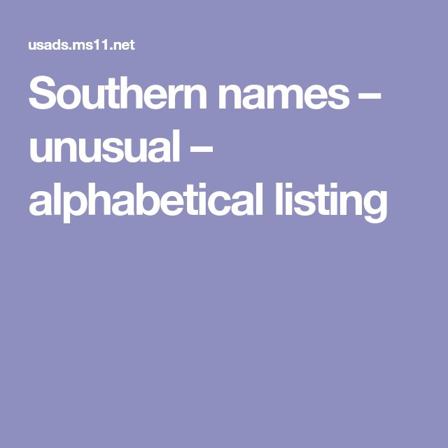 Southern Names Unusual Alphabetical Listing