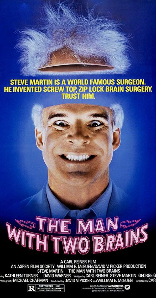 Directed by Carl Reiner.  With Steve Martin, Kathleen Turner, David Warner, Paul Benedict. A brain surgeon marries a femme fatale, causing his life to turn upside down. Things go more awry when he falls in love with a talking brain.