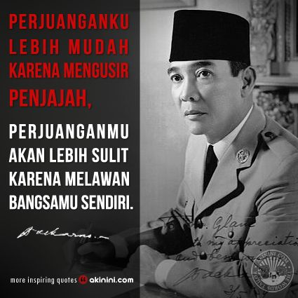 """""""Perjuanganku lebih mudah karena mengusir penjajah,  perjuanganmu akan lebih sulit karena melawan bangsamu sendiri.""""  ~Soekarno~  #Indonesia"""