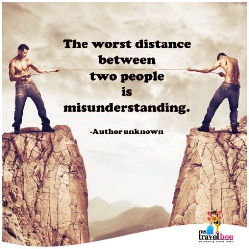 A single moment of misunderstanding is so poisonous, that it makes us forget the hundred lovable moments spent together within a minute. So always keep a scope of communication to sort it out #withMsBee