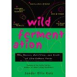 Wild Fermentation: The Flavor, Nutrition, and Craft of Live-Culture Foods (Paperback)By Sandor Katz