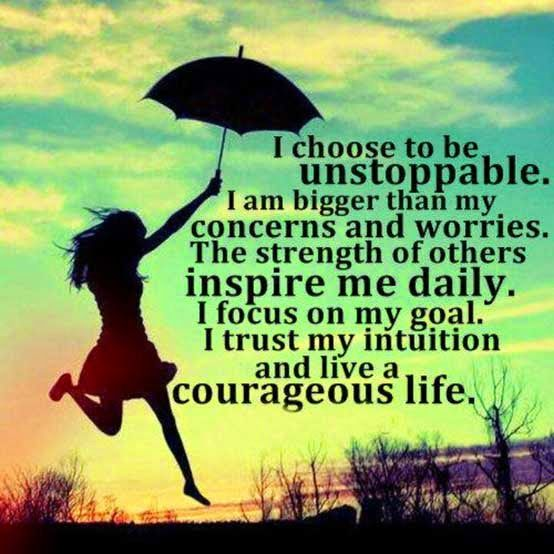I choose to be unstoppable..........Quote