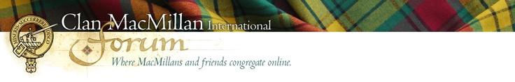 Clan MacMillan International.. Where Mac Millans and friends congregate online