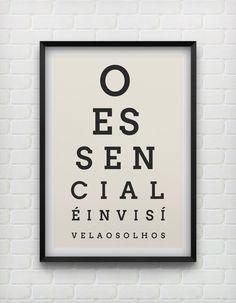 O essencial é invisivel aos olhos.