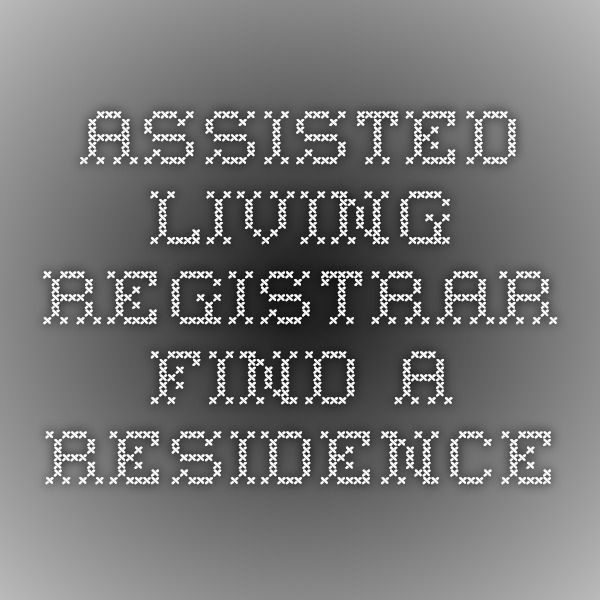 Assisted Living Registrar - Find a Residence