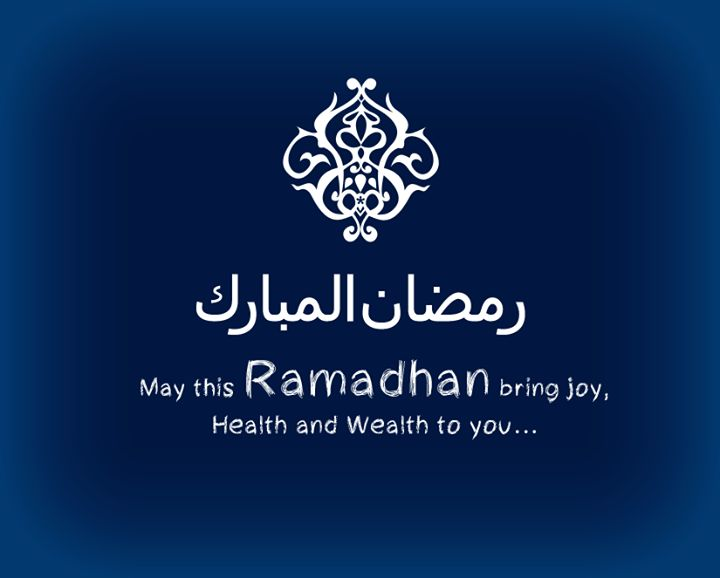 May this Ramadhan bring you joy, health and wealth
