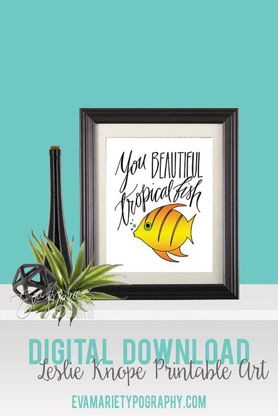 Leslie Knope quotes, Parks and Rec, You Beautiful Tropical Fish, Leslie Knope compliments, Ann Perkins, black and white art, Galentine's Day