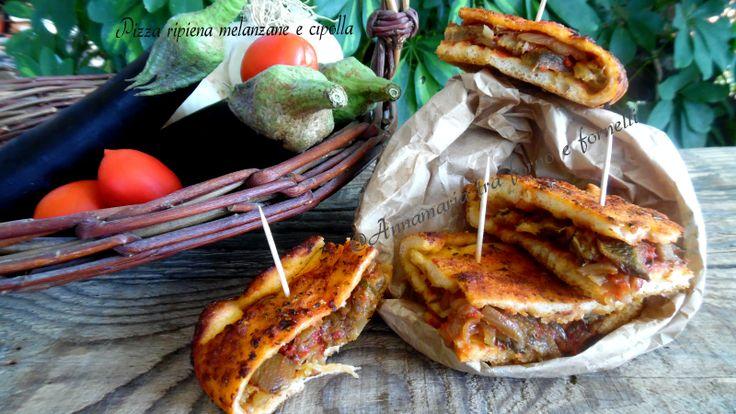 Pizza+ripiena+melanzane+e+cipolla