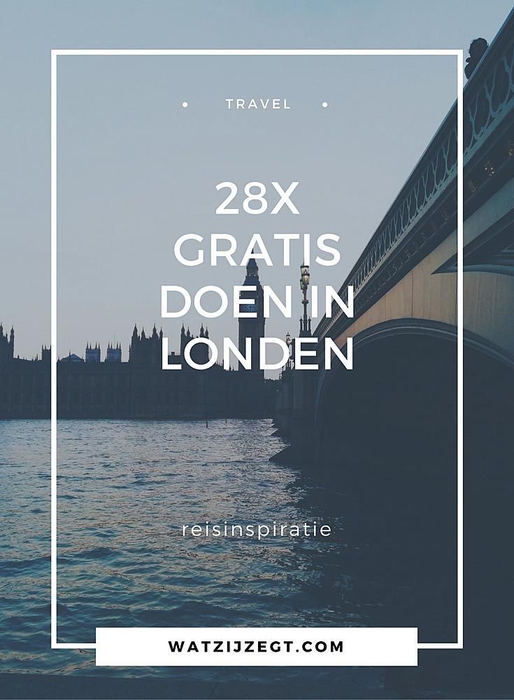 28x gratis doen in Londen // free things to do in London