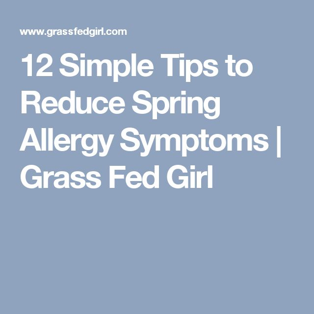 12 Simple Tips to Reduce Spring Allergy Symptoms   Grass Fed Girl