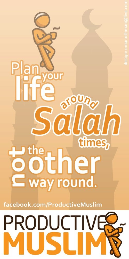 SOMETHING WE ALL NEED TO REMEMBER. Prayer is due at a fixed time, not at a flexible time. Plan your life around Salah  http://www.productivemuslim.com/