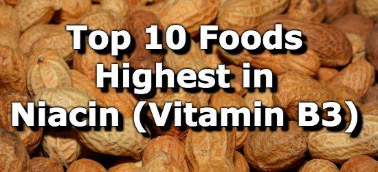 Top 10 Foods Highest in Vitamin B3 (Niacin): Fish (Yellowfin Tuna), Chickin & Turkey, Pork, Liver, Peanut, Beef, Mushrooms, Green Peas, Avocado,
