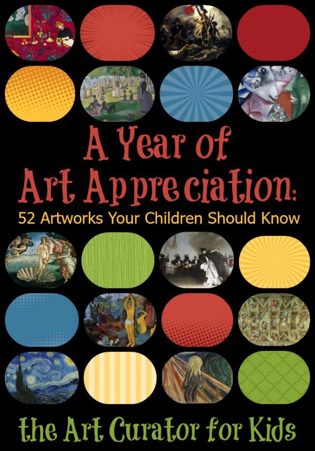 A Year of Art Appreciation for Kids - 52 Artworks your Child Should Know. #ArtEd History for Kids!