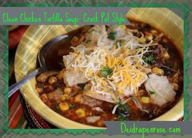 Deidra Penrose, chicken tortilla soup, crock pot recipe, health crock pot recipes, P90X3 meal plan, 21 day Fix meal plan, clean eating, weight loss, dieting, beach body, 5 star elite beach body coach, top coach, health and fitness coach, nutrition, meal planning, easy clean recipes