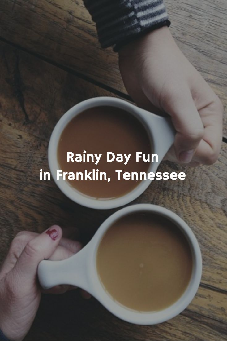 Don't let a little rain spoil your day! We've got a list of some of the best things to do on a rainy day in Franklin, Tennessee!