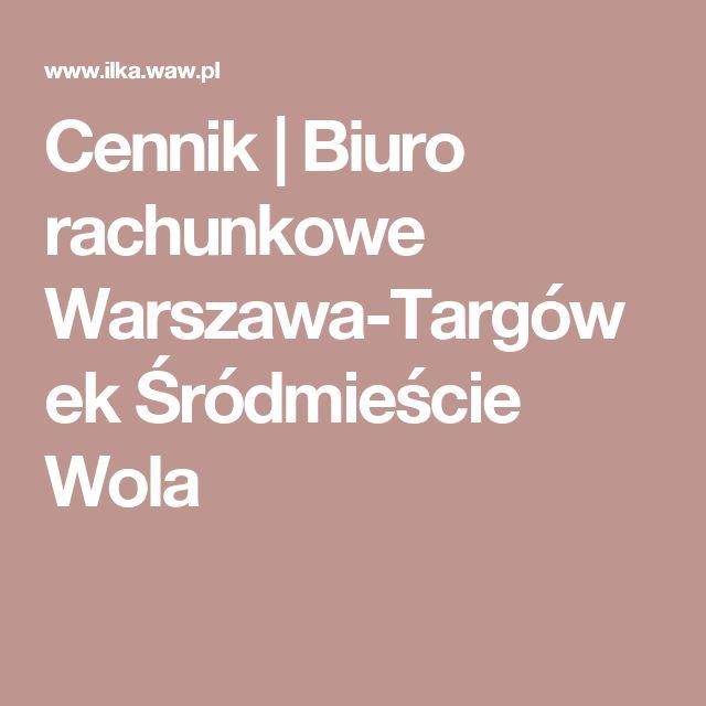 Cennik | Biuro rachunkowe Warszawa-Targówek Śródmieście Wola