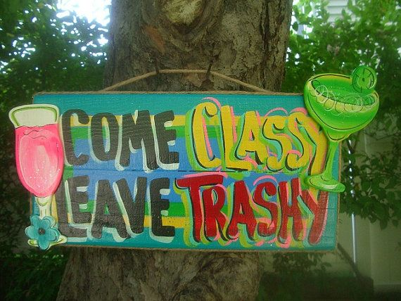 COME CLASSY LEAVE Trashy  Tropical Paradise by FRANSCOUNTRYNY