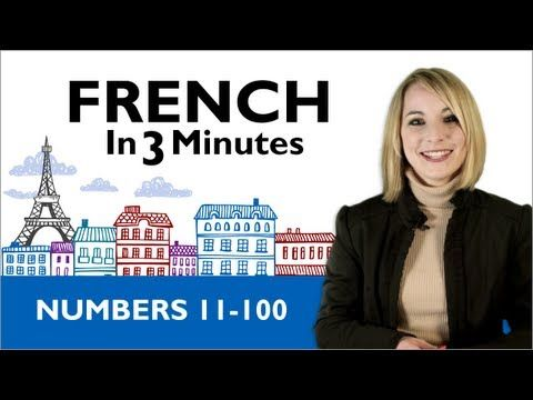 ▶ Lesson 7 - Learn French - French in 3 Minutes - Numbers 11 - 100 - YouTube