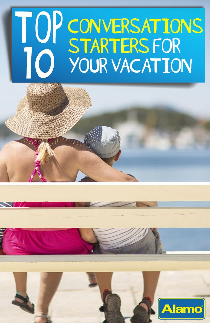 Top 10 Conversation Starters for Your Next Vacation - These conversation starters will break the ice and get your family talking on your next vacation.