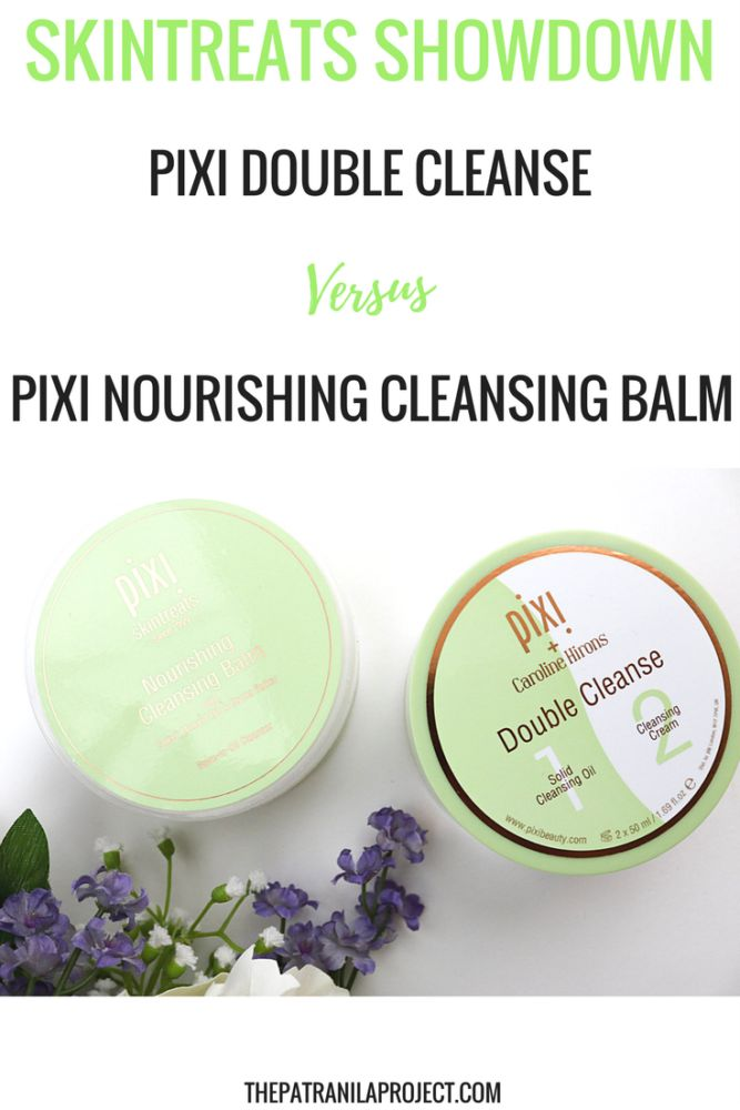 Pixi Skintreats Showdown: Double Cleanse vs. Nourishing Cleansing Balm http://thepatranilaproject.com/pixi-skintreats-showdown-double-cleanse-vs-nourishing-cleansing-balm/