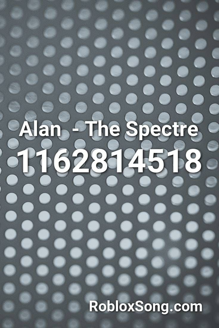 Alan The Spectre Roblox Id Roblox Music Codes In 2020 Roblox