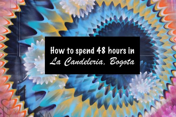 Check out this 48-hour itinerary for everyone's favorite area of Bogota, Colombia!  #colombia #bogota #lacandeleria