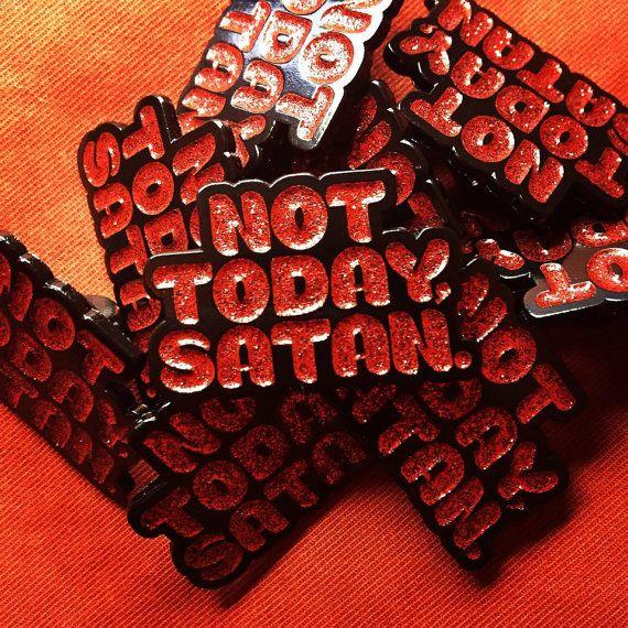 """Not Today, Satan Fierce Red Glitter 1.25"""" Enamel Pin"""