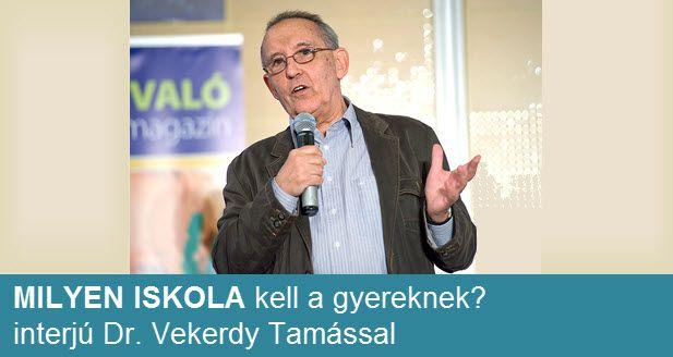 """Dr. Vekerdy Tamás - """"Milyen iskola kell a gyereknek?"""" című könyvében leírja, hogy milyen iskola az, amely egészséges és autonóm embereket tud nevelni."""