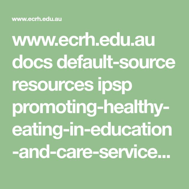 www.ecrh.edu.au docs default-source resources ipsp promoting-healthy-eating-in-education-and-care-services.pdf?sfvrsn=12
