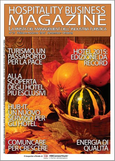 Hospitality Business Magazine! Online il numero Autunno 2015 - HB Consortium : HB Consortium|il portale dell'albergatore