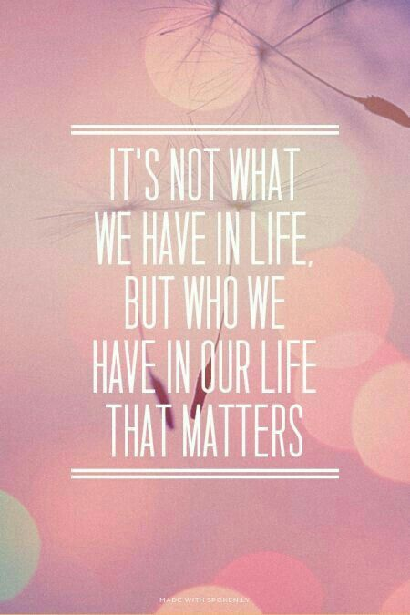 Who we have in life that matters
