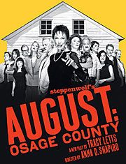 August: Osage County-- I loved this play! And it's being turned into a movie right now with an AMAZING cast.