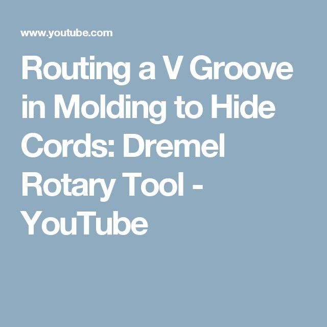 Routing a V Groove in Molding to Hide Cords: Dremel Rotary Tool - YouTube