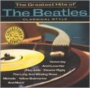 Greatest Hits of the Beatles: Classical Style