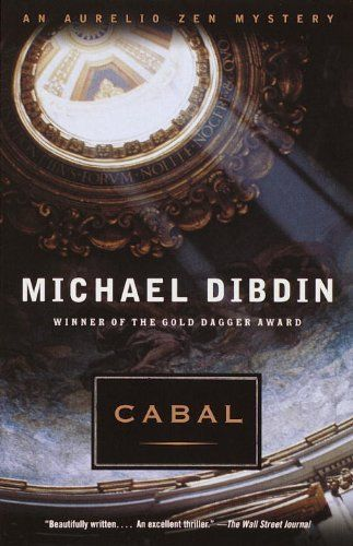 Cabal: An Aurelio Zen Mystery by Michael Dibdin. $9.79. Publisher: Vintage; Reprint edition (June 6, 2012). Author: Michael Dibdin. 419 pages