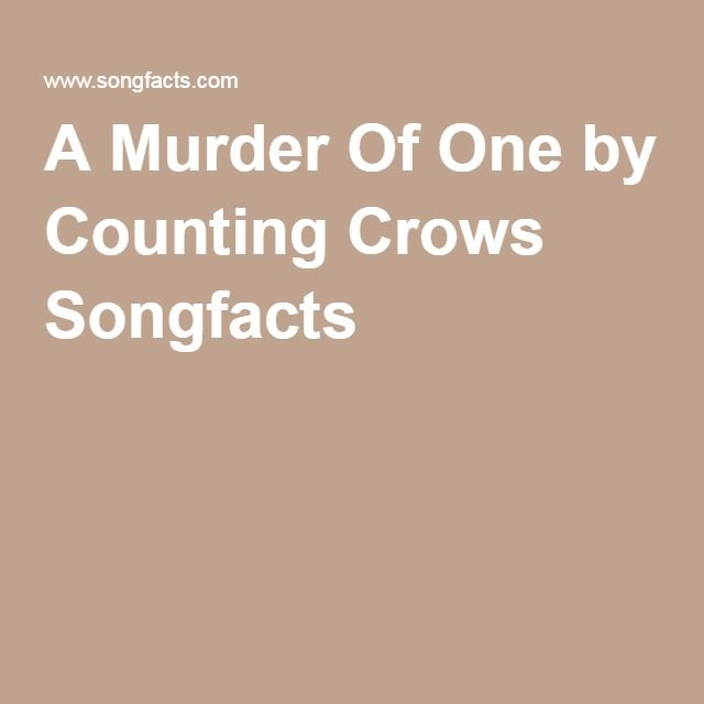 A Murder Of One by Counting Crows Songfacts