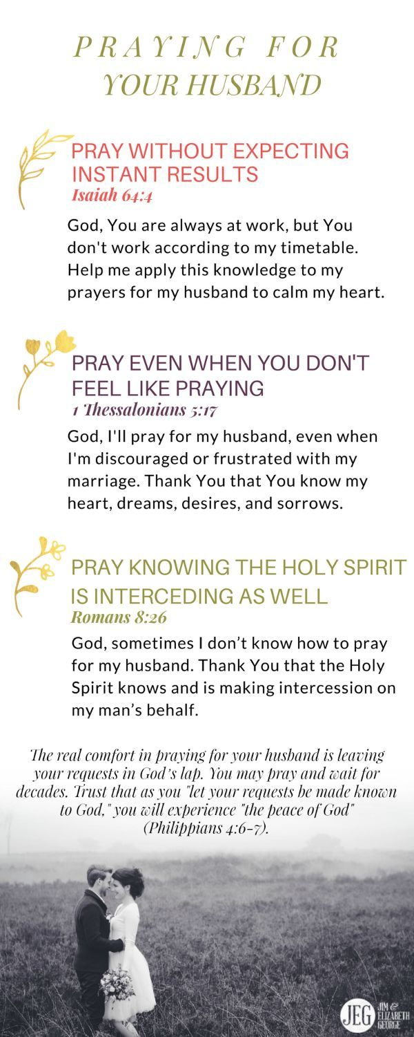 Prayer is your direct avenue to God. Each prayer you utter is from your heart to His. Take time daily to lift up your husband. Here's some encouragement for you, from Elizabeth's heart.