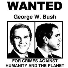 Former President George W. Bush and several members of his administration, including former VP Cheney convicted of War Crimes in Malaysia.