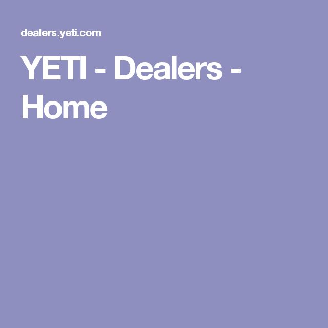 YETI - Dealers - Home