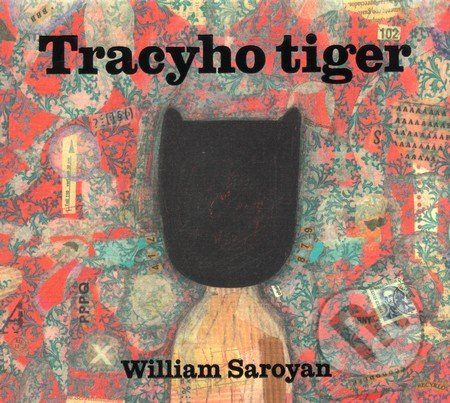 William Saroyan - Tracy's Tiger