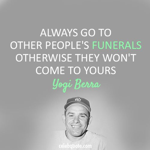 yogi berra quotes - Gotta love Yogi's quotes!