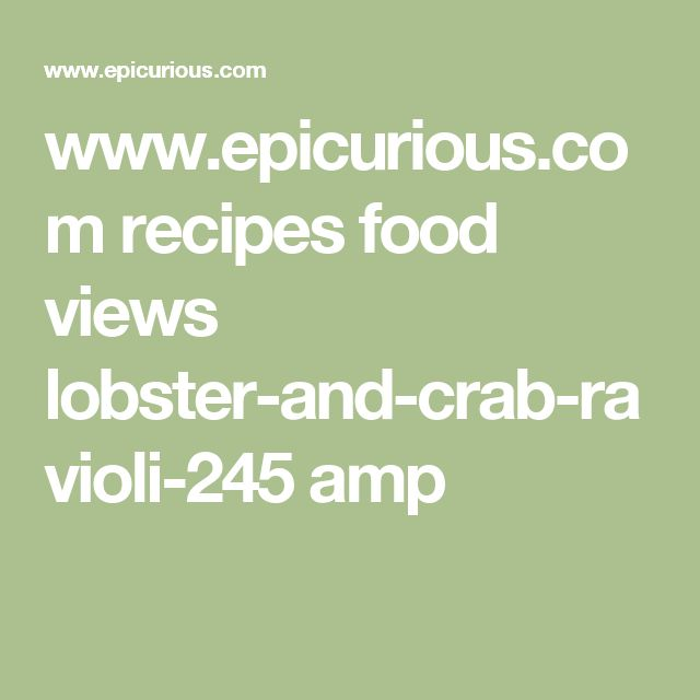 www.epicurious.com recipes food views lobster-and-crab-ravioli-245 amp