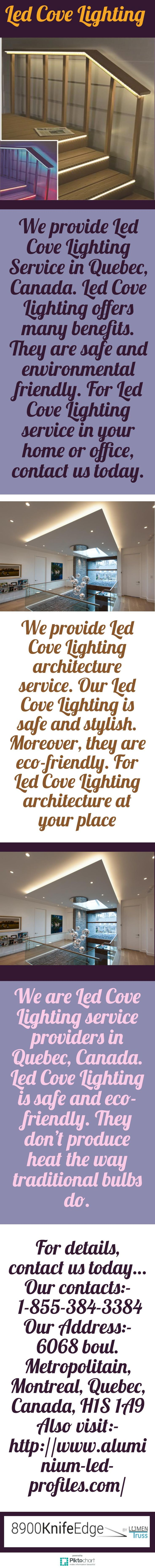 We provide Led Cove Lighting Service in Quebec, Canada. Led Cove Lighting offers many benefits. They are safe and environmental friendly. For Led Cove Lighting service in your home or office, contact us today. Also visit:  http://www.aluminium-led-profiles.com/